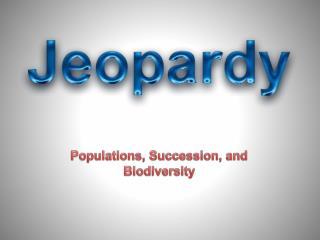 Populations, Succession, and Biodiversity