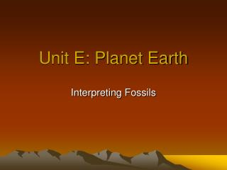 Unit E: Planet Earth