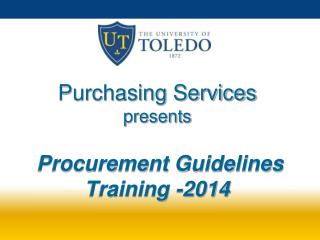 Purchasing Services presents Procurement Guidelines Training -2014