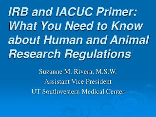 IRB and IACUC Primer: What You Need to Know about Human and ...
