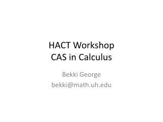 HACT Workshop CAS in Calculus