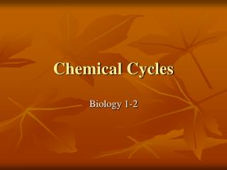 Chemical Cycles