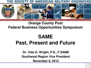 Orange County Post Federal Business Opportunities Symposium SAME  Past, Present and Future