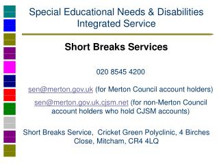 Special Educational Needs & Disabilities Integrated Service Short Breaks Services