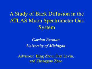 A Study of Back Diffusion in the ATLAS Muon Spectrometer Gas System