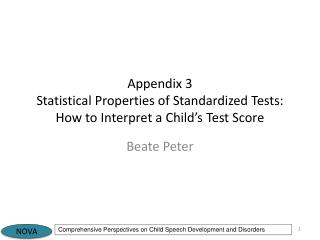 Appendix 3 Statistical Properties of Standardized Tests: How to Interpret a Child's Test Score