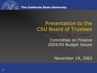 Presentation to the  CSU Board of Trustees