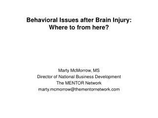 Behavioral Issues after Brain Injury: Where to from here?