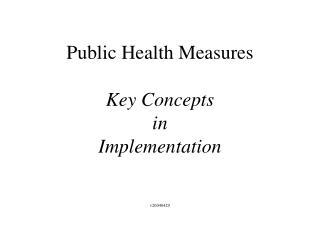 Public Health Measures  Key Concepts in Implementation