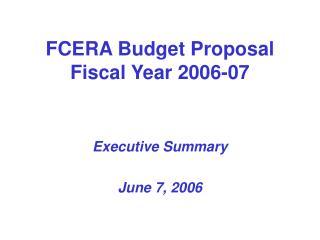 FCERA Budget Proposal Fiscal Year 2006-07