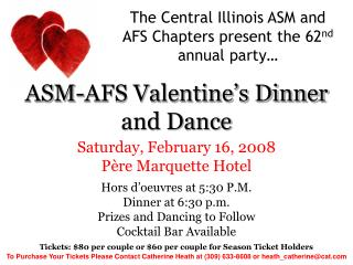 The Central Illinois ASM and AFS Chapters present the 62 nd  annual party…