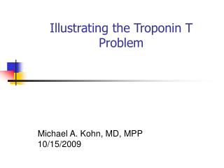 Illustrating the Troponin T Problem