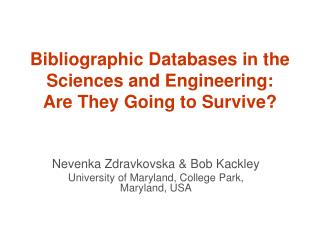 Bibliographic Databases in the Sciences and Engineering:  Are They Going to Survive?