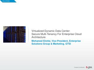 Virtualized Dynamic Data Center:  Secure Multi-Tenancy For Enterprise Cloud Architecture