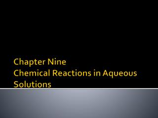 Chapter Nine Chemical Reactions in Aqueous Solutions