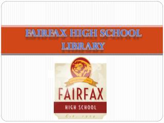 FAIRFAX HIGH SCHOOL LIBRARY