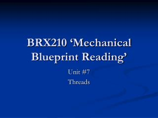 BRX210 �Mechanical Blueprint Reading�