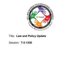 Title:   Law and Policy Update	 Session:   T-2-1330