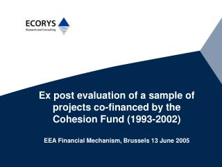 Ex post evaluation of a sample of projects co-financed by the  Cohesion Fund (1993-2002)
