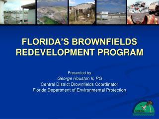 FLORIDA'S BROWNFIELDS REDEVELOPMENT PROGRAM