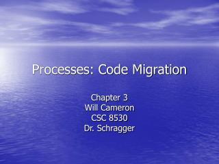 Processes: Code Migration