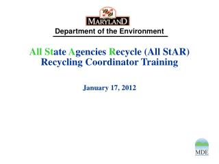 All St ate  A gencies  R ecycle (All StAR) Recycling Coordinator Training