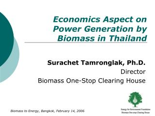 Economics Aspect on Power Generation by Biomass in Thailand