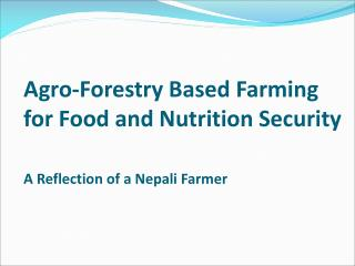 Agro-Forestry Based Farming for Food and Nutrition Security