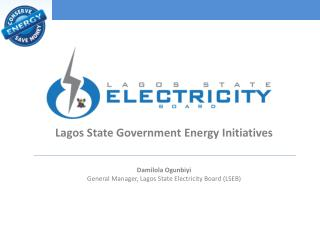 Lagos State Government Energy Initiatives Damilola Ogunbiyi