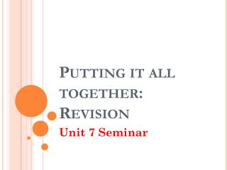 Putting it all together: Revision