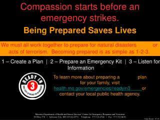 Compassion starts before an emergency strikes.