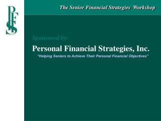 The Senior Financial Strategies  Workshop