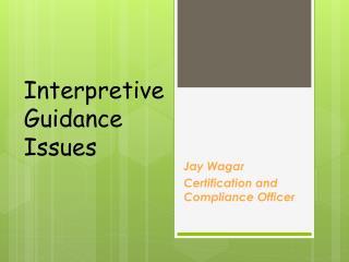 Interpretive Guidance  Issues