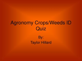 Agronomy Crops/Weeds ID Quiz