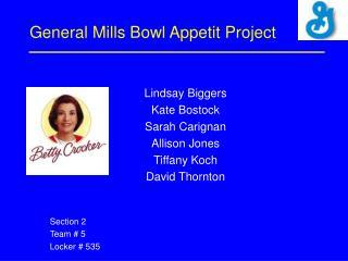 General Mills Bowl Appetit Project