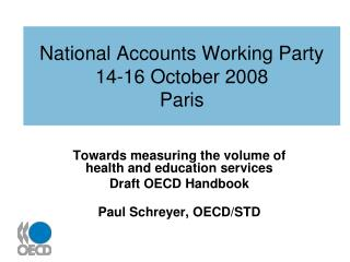 National Accounts Working Party 14-16 October 2008 Paris