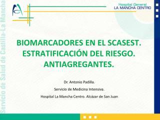 BIOMARCADORES EN EL SCASEST. ESTRATIFICACIÓN DEL RIESGO. ANTIAGREGANTES.