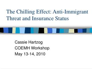 The Chilling Effect: Anti-Immigrant Threat and Insurance Status