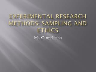 Experimental Research Methods: Sampling and Ethics