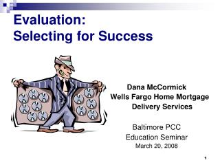 Evaluation: Selecting for Success