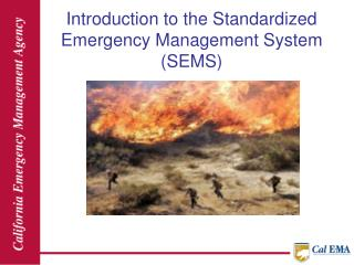 Introduction to the Standardized Emergency Management System (SEMS)
