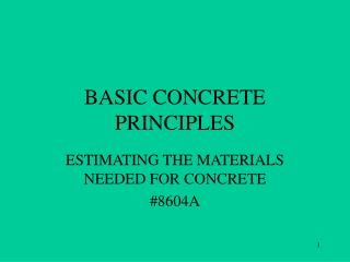 BASIC CONCRETE PRINCIPLES