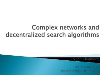 Complex networks and  decentralized search algorithms