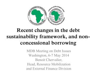 Recent changes in the  debt  sustainability framework, and non-concessional borrowing