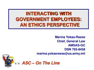 INTERACTING WITH GOVERNMENT EMPLOYEES:   AN ETHICS PERSPECTIVE