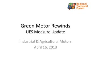 Green Motor Rewinds UES Measure Update