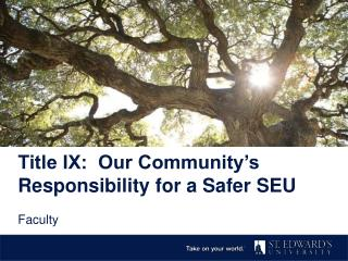 Title IX:  Our Community's Responsibility for a Safer SEU