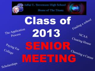 Class of           2013  SENIOR      MEETING