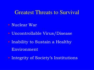 Greatest Threats to Survival