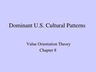 Dominant U.S. Cultural Patterns